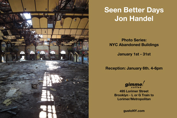 Seen Better Days - Jon Handel Photo Exhibit - January 6th at Gimme! Coffee Brooklyn